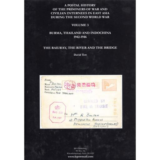 WWII PRISONER & CIVILIAN INTERNEE MAIL - BURMA, THAILAND & INDOCHINA - VOLUME 3, David Tett